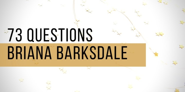 73 Questions|Briana Barksdale