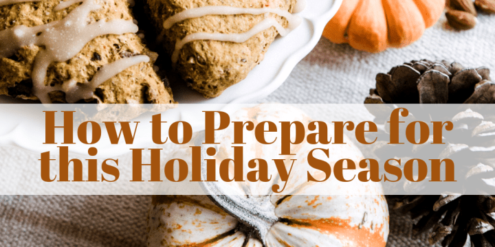 How to Prepare for this Holiday Season