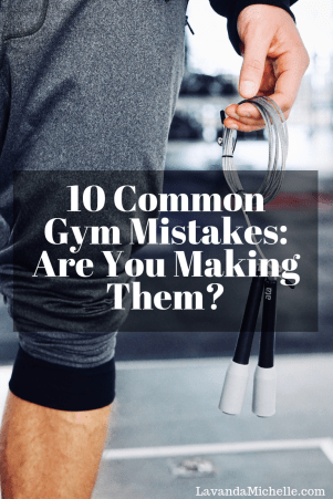 10 Common Gym Mistakes: Are You Making Them?
