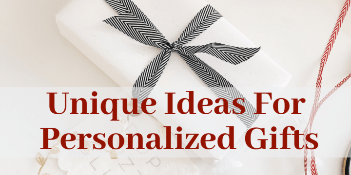 Unique Ideas For Personalized Gifts
