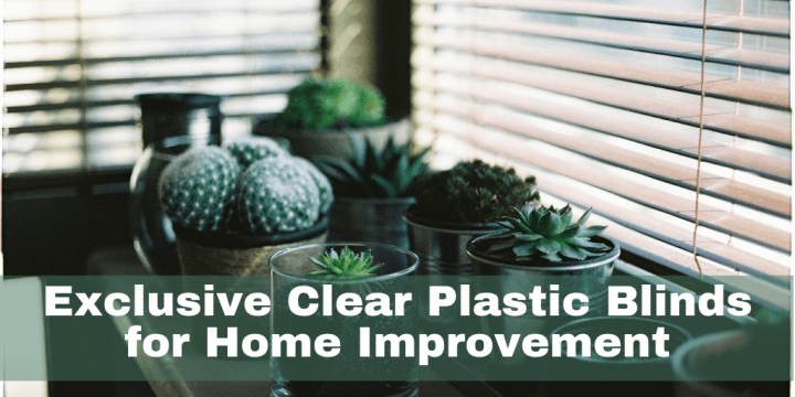 Exclusive Clear Plastic Blinds for Home Improvement