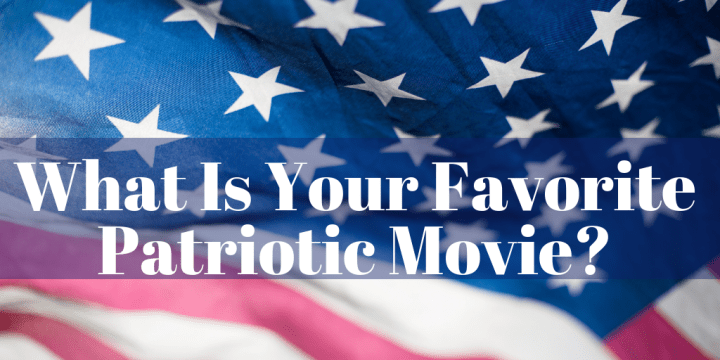 What Is Your Favorite Patriotic Movie?