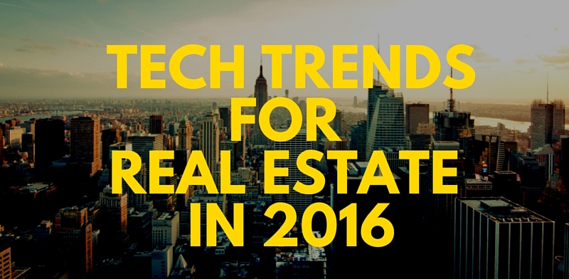 Tech Trends for Real Estate in 2016 [Infographic]