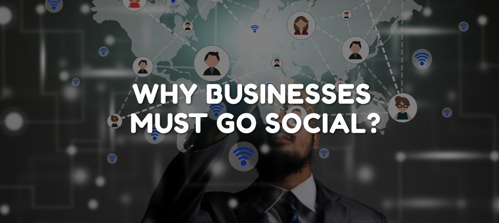Why Businesses Must Go Social?