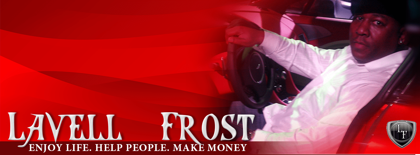 Lavell Frost - How To Make Money Online