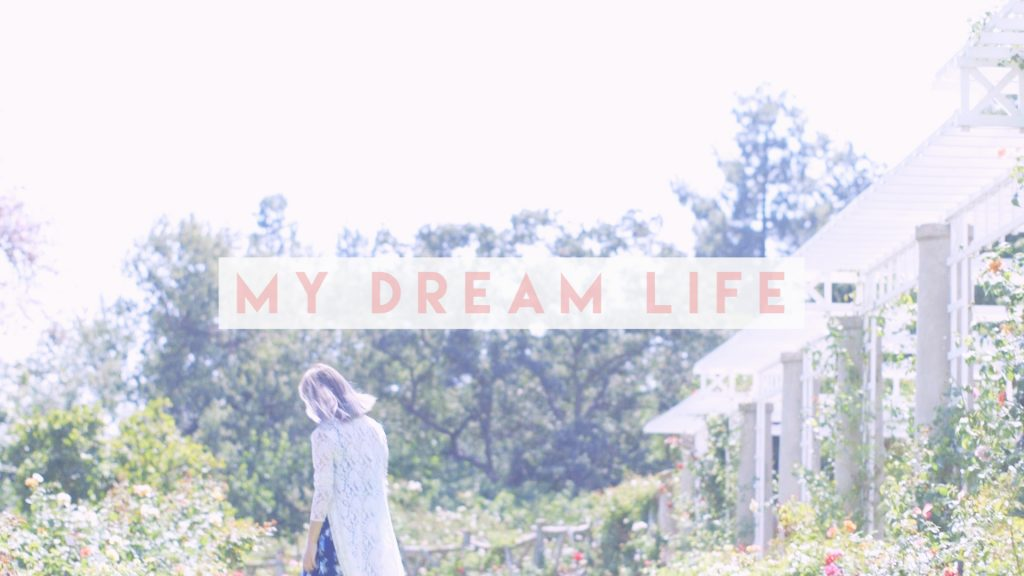 my dream life