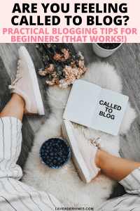 Are you feeling called to blog? Blogging tips for beginners