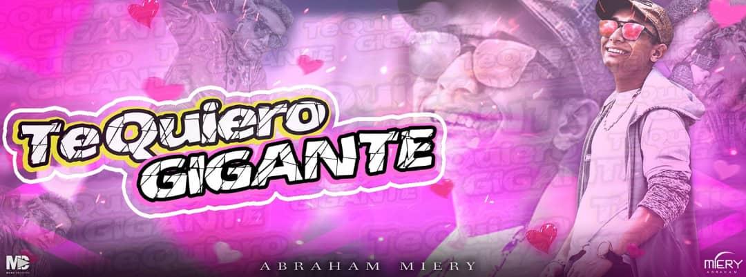 abraham miery presenta el videoclip musical te quiero gigante laverdaddemonagas.com 775658f1 a2a1 449c 920e 52a9b085bef9