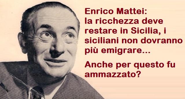Enrico Mattei: la ricchezza deve restare in Sicilia, i siciliani non dovranno più emigrare