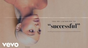 Do You Feel the Good Vibes of Success? Ariana Grande – Successful Lyrics Meaning