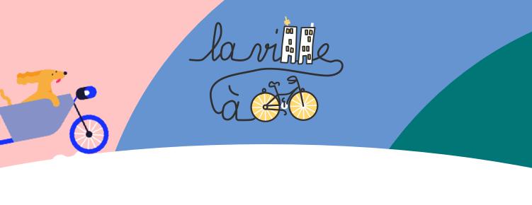 C'est la rentrée ! Découvrez 3 actions simples pour soutenir La Ville à Vélo dés aujourd'hui