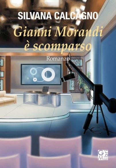 Silvana Calcagno - Gianni Morandi È Scomparso