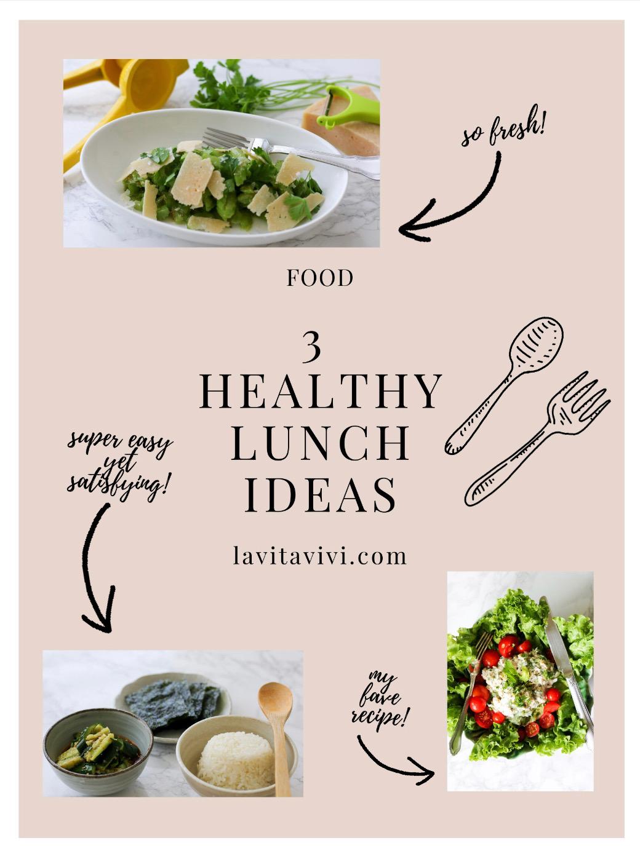 3 HEALTHY LUNCH IDEAS