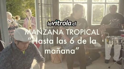 LaVitrola.cl: Manzana Tropical – Hasta las 6 de la mañana