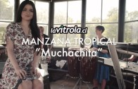LaVitrola.cl: Manzana Tropical – Muchachita