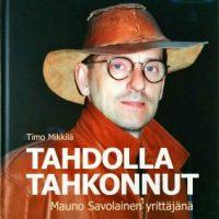 Mauno Savolainen - Tahdolla Tahkonnut