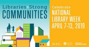 National Library Week 2019 info and graphic.