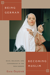 Being German Becoming Muslim