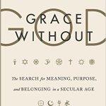 "Ozment, ""Grace Without God"""