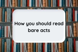 How you should read bare acts
