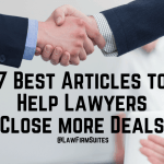 7 Best Articles To Help Lawyers Close More Deals Law