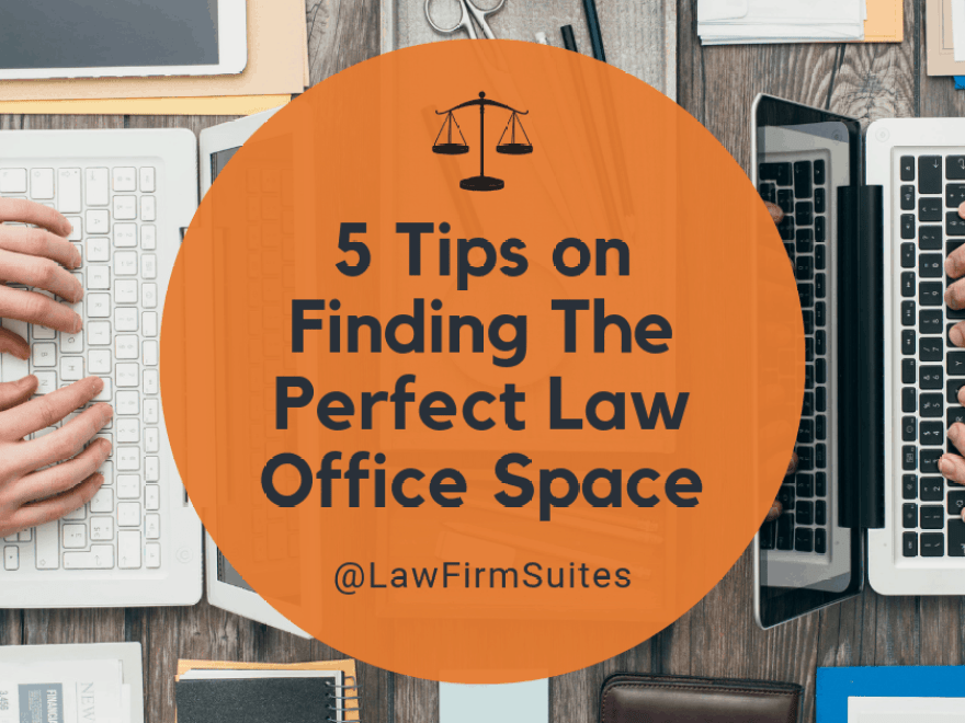 5 Tips On Finding The Perfect Law Office Space Law Firm