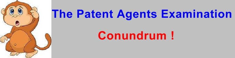Patent Agents Exam Conundrum