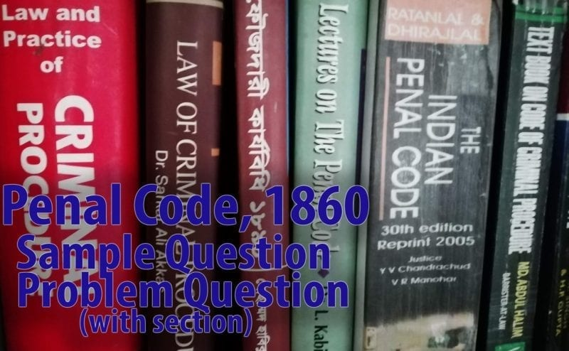Important Topic and Questions of Penal Code, 1860 | Law Help BD