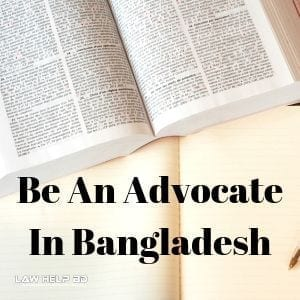 How to be an advocate in Bangladesh