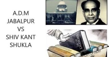 Case Summary: ADM Jabalpur v. Shivkant Shukla