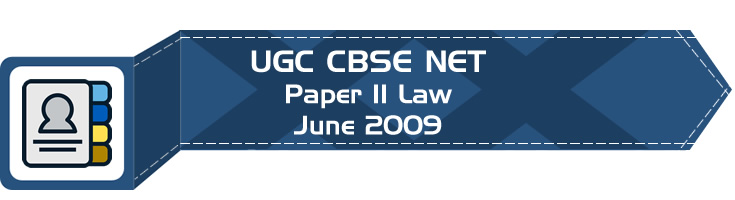2009 June Previous Paper 2 Law UGC NET CBSE - LawMint.com