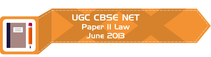 2013 June Previous Paper 2 Law UGC NET CBSE - LawMint.com
