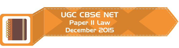 2015 December Previous Paper 2 Law UGC NET CBSE - LawMint.com