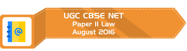 2016 August Previous Paper 2 Law UGC NET CBSE - LawMint.com