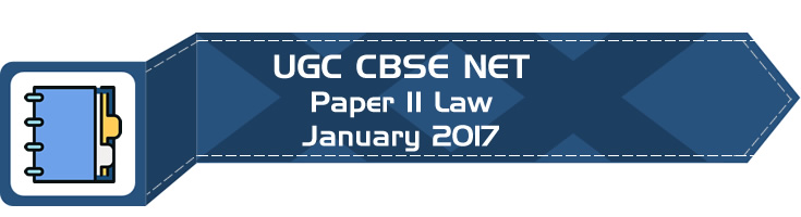 2017 January Previous Paper 2 Law UGC NET CBSE - LawMint.com