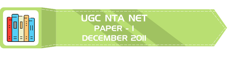 UGC NTA NET Paper 1 - HECI - Previous Question Papers Mock Tests December 2011