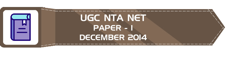 UGC NTA NET Paper 1 - HECI - Previous Question Papers Mock Tests December 2014