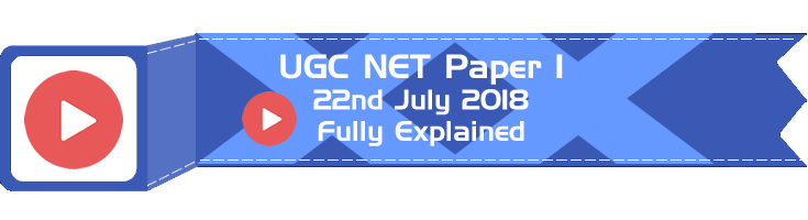 video 22 july 2018 UGC NET Paper 1 fully explained solved