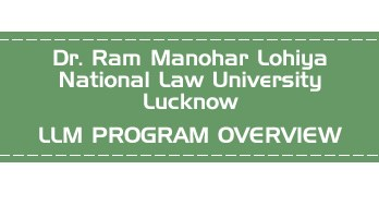 Dr. Ram Manohar Lohiya National Law University, Lucknow CLAT LLM PG OVERVIEW LawMint.com