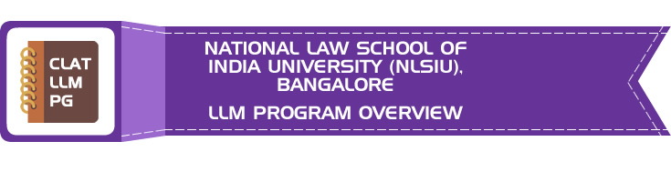 NATIONAL LAW SCHOOL OF INDIA UNIVERSITY (NLSIU), BANGALORE CLAT LLM PG OVERVIEW LawMint.com