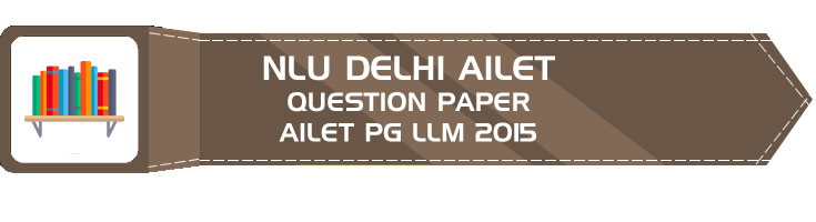 ailet llm 2015 pg previous question paper nlu delhi entrance - LawMint