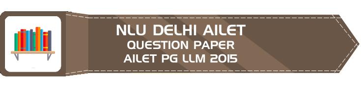 ailet llm 2015 pg previous question paper nlu delhi entrance LawMint
