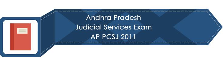 Andhra Pradesh Judicial Services Exam AP PCSJ 2011 LawMint.com