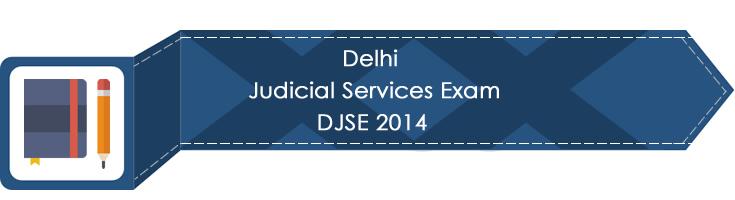 Delhi Judicial Services Exam DJSE 2014 LawMint.com Judiciary Exam Mock Tests Civil Judge Previous Papers Legal Test Series MCQs Study Material Model Papers