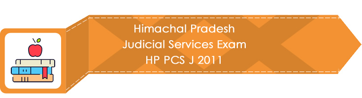 Himachal Pradesh Judicial Services Exam HP PCS J 2011 LawMint.com Judiciary Exam Mock Tests Civil Judge Previous Papers Legal Test Series MCQs Study Material Model Papers