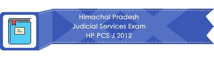 Himachal Pradesh Judicial Services Exam HP PCS J 2012 LawMint.com Judiciary Exam Mock Tests Civil Judge Previous Papers Legal Test Series MCQs Study Material Model Papers