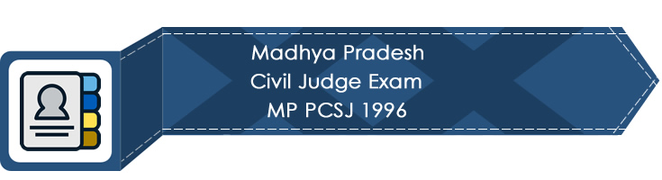Madhya Pradesh Civil Judge Exam MP PCSJ 1996 LawMint.com