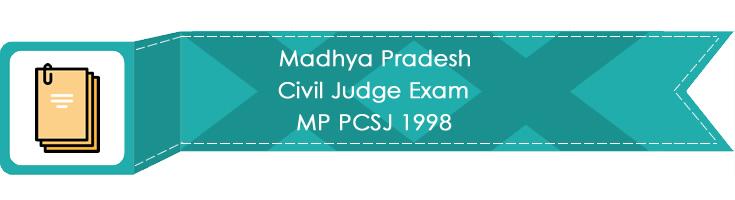 Madhya Pradesh Civil Judge Exam MP PCSJ 1998 LawMint.com