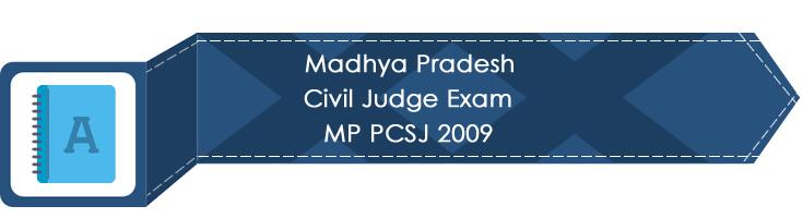 Madhya Pradesh Civil Judge Exam MP PCSJ 2009 LawMint.com Judiciary Exam Mock Tests Civil Judge Previous Papers Legal Test Series MCQs Study Material Model Papers