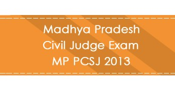 Madhya Pradesh Civil Judge Exam MP PCSJ 2013 LawMint.com